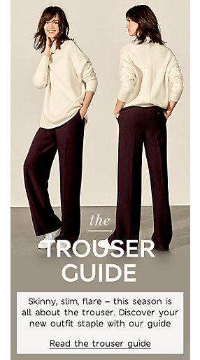 View our trousers guide