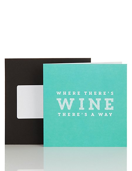 Where There's A Wine Blank Card