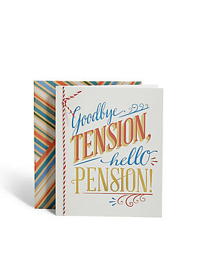Goodbye Tension Hello Pension Card