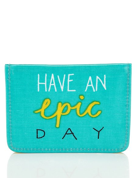 Contemporary Text Have An Epic Day Travel Card Wallet