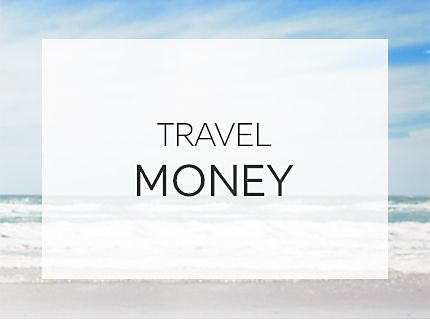Travel money and Holiday money