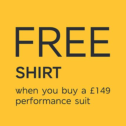 Free Shirt when you buy a £149 performance Suit