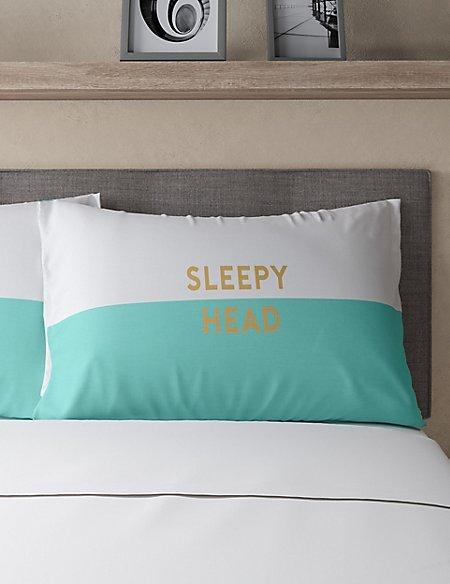 Sleepy Head Slogan Pillowcase