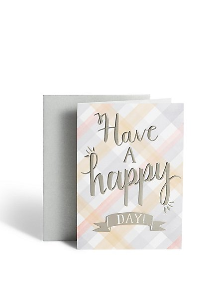 Have a Happy Day Birthday Card