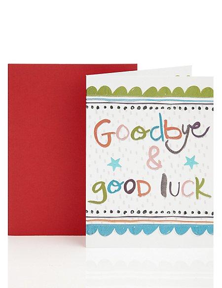 Goodbye & Good Luck Greetings Card