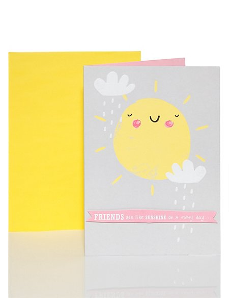 Friends are Like Sunshine Card