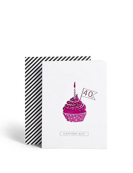 Age 40 Cupcake Birthday Card