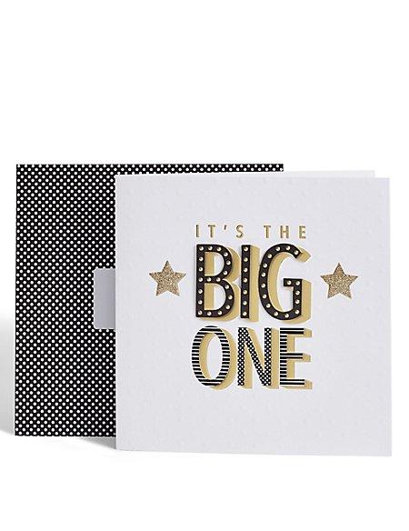 It's The Big One Birthday Card