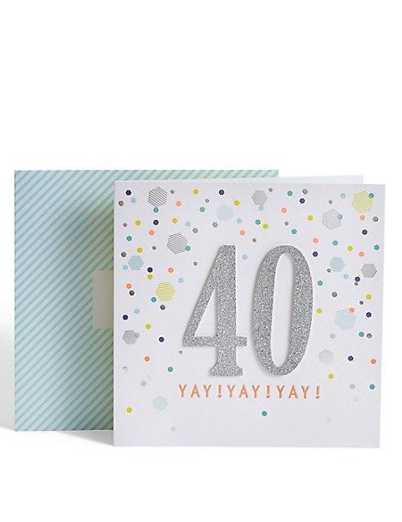 Age 40 Yay Birthday Card