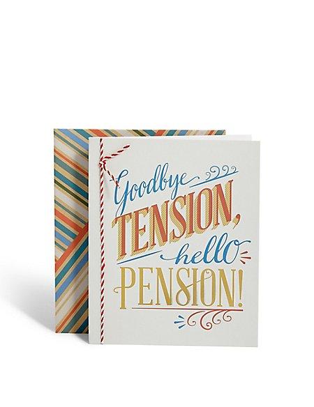 Goodbye Tension Hello Pension Card