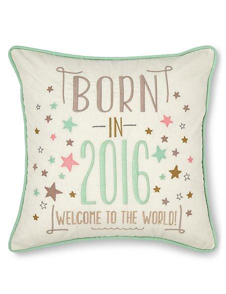 Born in 2016 Cushion
