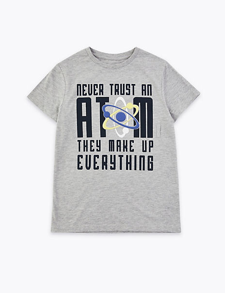 Easy Dressing Cotton Never Trust An Atom T-Shirt (1-16 Years)