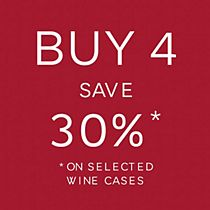 Buy 4, save 30% on selected wine cases